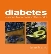 Diabetes Recipes from Around the World ebook by Jane Frank