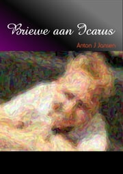 Briewe aan Icarus ebook by Anton J Jansen
