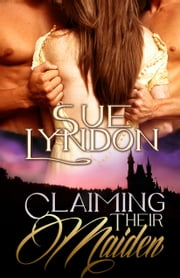 Claiming Their Maiden ebook by Sue Lyndon