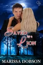 Saved by a Lion - A Crimson Hollow Novella eBook par Marissa Dobson