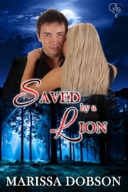 Saved by a Lion - A Crimson Hollow Novella ebook by Marissa Dobson