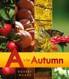 A Is for Autumn ebook by