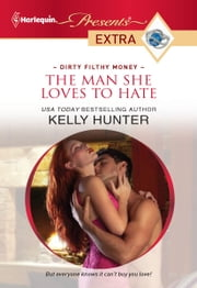 The Man She Loves to Hate ebook by Kelly Hunter