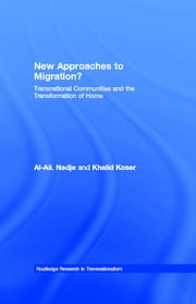 New Approaches to Migration? - Transnational Communities and the Transformation of Home ebook by Nadje Al-Ali,Khalid Koser