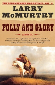 Folly and Glory - A Novel ebook by Larry McMurtry