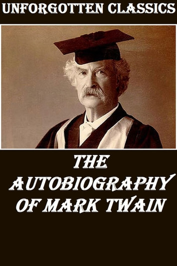 The Autobiography of Mark Twain ebook by Mark Twain