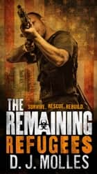 The Remaining: Refugees ebook by D.J. Molles