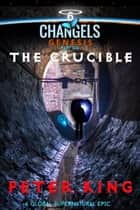 The Crucible ebook by Peter King