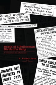 Death of a Policeman Birth of a Baby ebook by T. Felder Dorn