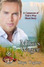 Mike's Wager - A Camerons of Tide's Way Short Story ebook by Skye Taylor
