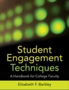 Student Engagement Techniques ebook by Elizabeth F.  Barkley
