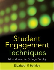 Student Engagement Techniques - A Handbook for College Faculty ebook by Elizabeth F.  Barkley