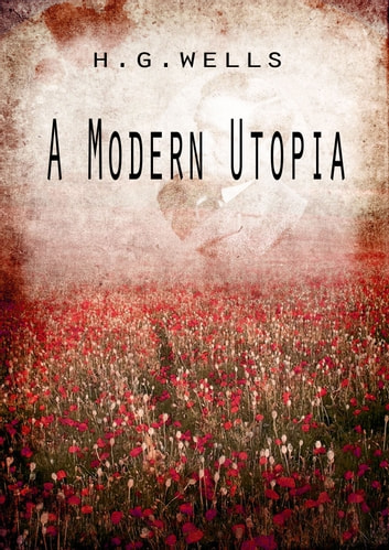A Modern Utopia ebook by H G Wells