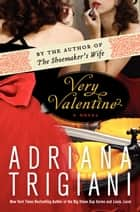Very Valentine: A Novel ebook by Adriana Trigiani