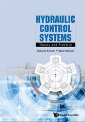 Hydraulic Control Systems - Theory and Practice ebook by Shizurou Konami,Takao Nishiumi