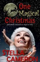 One Magical Christmas ebook by Stella   Cameron