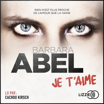 Je t'aime audiobook by Barbara ABEL