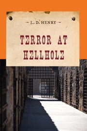 Terror at Hellhole ebook by L. D. Henry