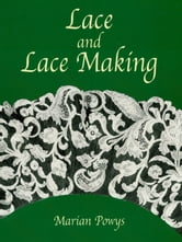Lace and Lace Making ebook by Marian Powys