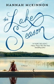The Lake Season - A Novel ebook by Hannah McKinnon