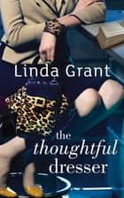 The Thoughtful Dresser ebook by Linda Grant