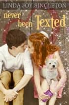 Never Been Texted ebook by Linda Joy Singleton