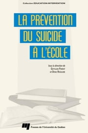 La prévention du suicide à l'école ebook by Ghyslain Parent,Denis Rhéaume