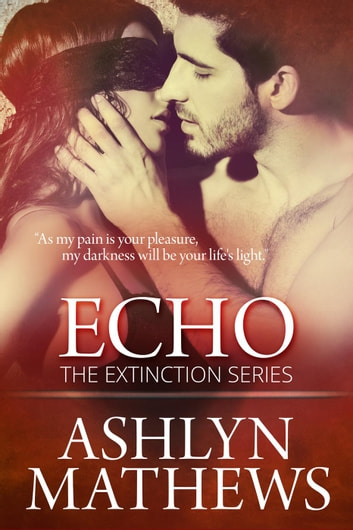 Echo - Extinction, #4 ebook by Ashlyn Mathews