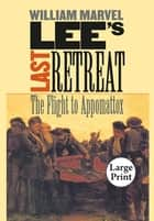 Lee's Last Retreat ebook by William Marvel