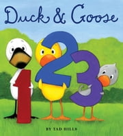 Duck & Goose, 1, 2, 3 ebook by Tad Hills,Tad Hills