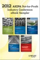 2012 AICPA Not-For-Profit Industry Conference e-book Sampler ebook by Wiley