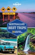 Lonely Planet Australia's Best Trips ebook by Lonely Planet,Anthony Ham