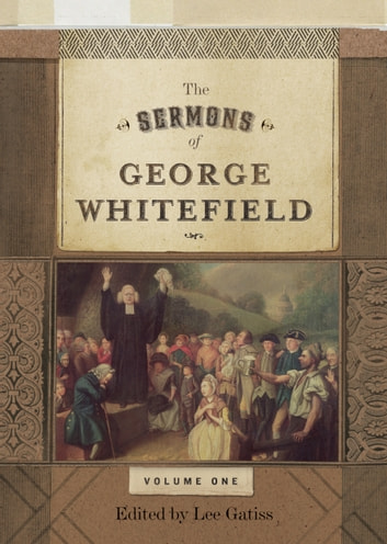 The Sermons of George Whitefield (Two-Volume Set) ebook by George Whitefield