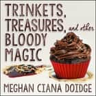 Trinkets, Treasures, and Other Bloody Magic audiobook by