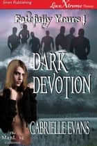 Dark Devotion ebook by Gabrielle Evans