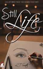 Still Life ebook by L.T. Smith