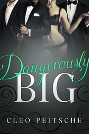 Dangerously Big ebook by Cleo Peitsche