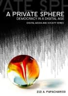 A Private Sphere ebook by Zizi A.  Papacharissi