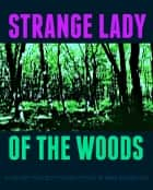 Strange Lady of the Woods ebook by Mike Bozart