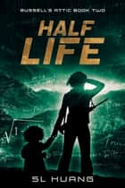 Half Life ebook by SL Huang
