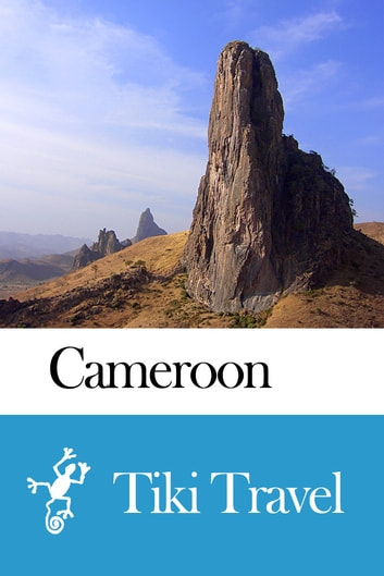 Cameroon Travel Guide - Tiki Travel ebook by Tiki Travel