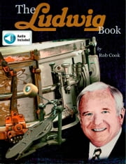 The Ludwig Book - A Business History and Dating Guide Book ebook by Rob Cook