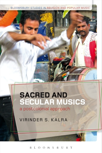 Sacred and Secular Musics - A Postcolonial Approach ebook by Dr Virinder S. Kalra