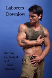 Laborers Downlow ebook by Sterling Cartwright,Hector Bugarro