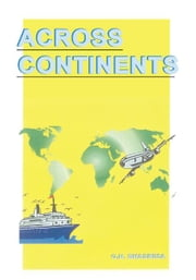 Across Continents ebook by Mr. Govind Bhadresa