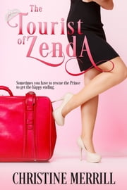 The Tourist of Zenda ebook by Christine Merrill