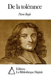 De la tolérance ebook by Pierre Bayle