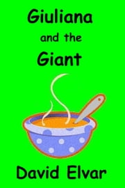 Giuliana and the Giant ebook by David Elvar