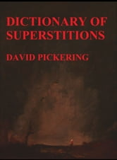 Dictionary of Superstitions ebook by David Pickering