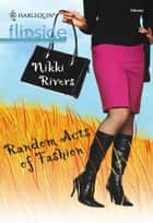Random Acts Of Fashion (Mills & Boon M&B) ebook by Nikki Rivers